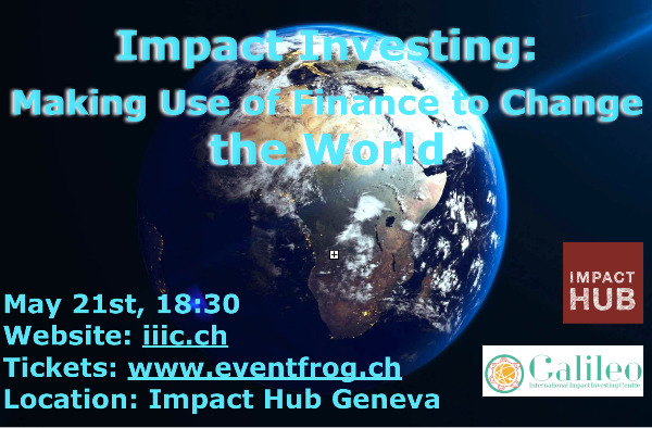 IMPACT INVESTING: Making Use of Finance to Change the World